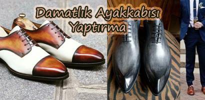 Damatlık Ayakkabısı Yaptırma
